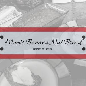 Mom's Banana Nut Bread Feature Image